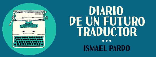 Diario de un futuro traductor - Ismael Pardo