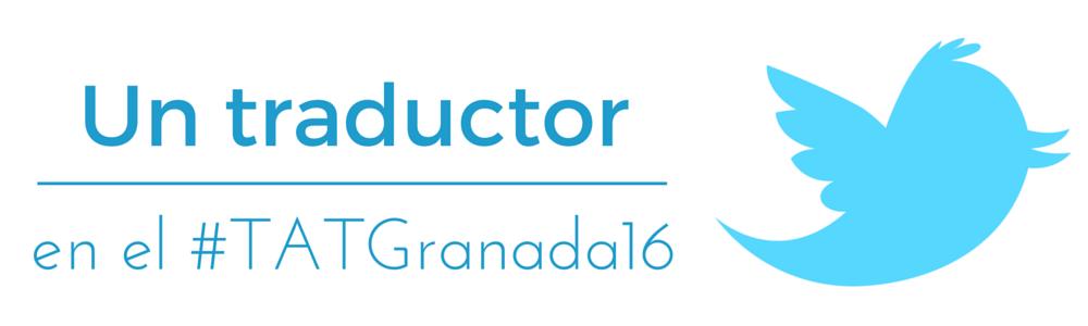 ismaelpardo.com %2F Un traductor en el #TATGranada16